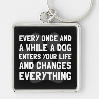 Dog Changes Everything Silver-Colored Square Key Ring