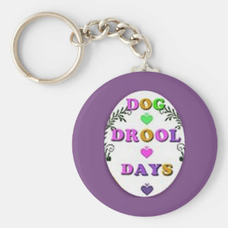 Dog Drool Days Keychain