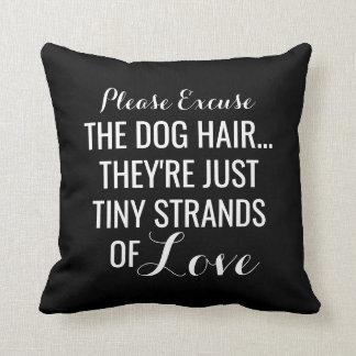 Dog Hair, Tiny Strands Of Love   Pet Throw Pillow