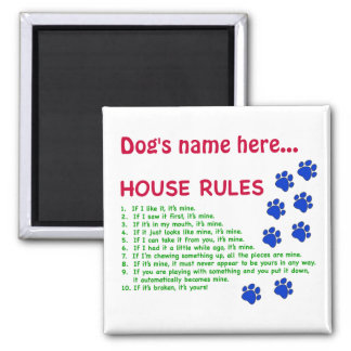 Dog House Rules - rules to live by Magnets