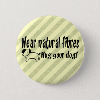 Dog Hugs 6 Cm Round Badge
