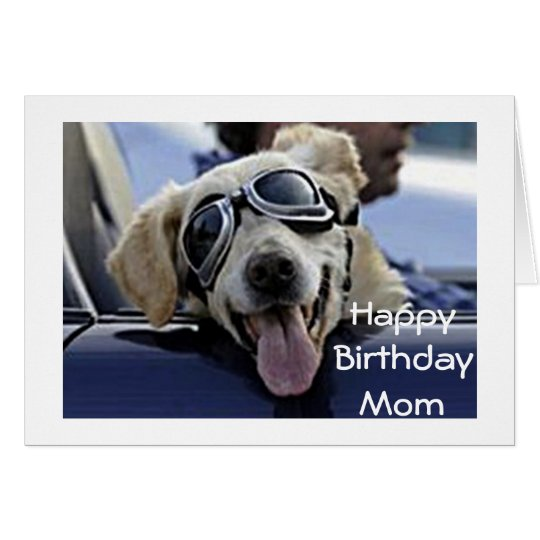 DOG IN GOGGLES SAYS **HAPPY BIRTHDAY** MOM CARD