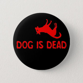 Dog is Dead Button