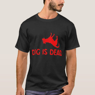 Dog is Dead t-shirt