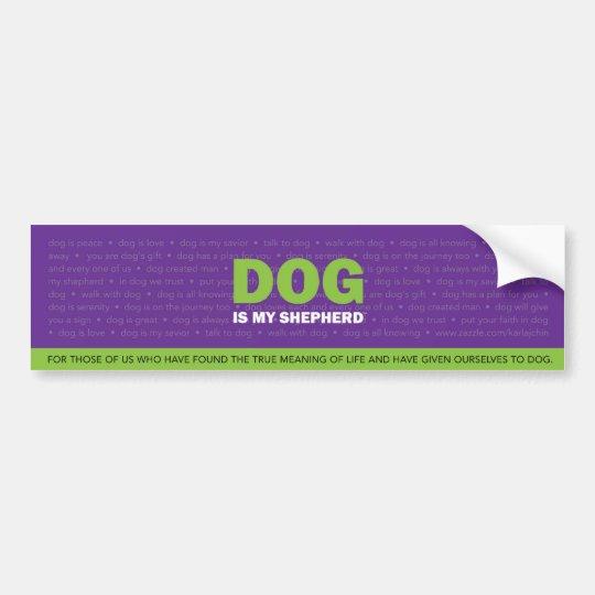 DOG is my Shepherd Bumper Sticker
