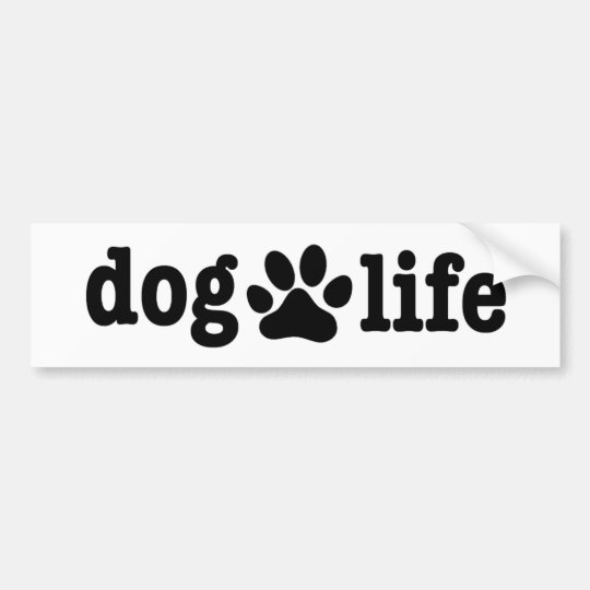 Dog Life Blk Bumper Sticker