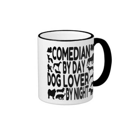 Dog Lover Comedian Mugs