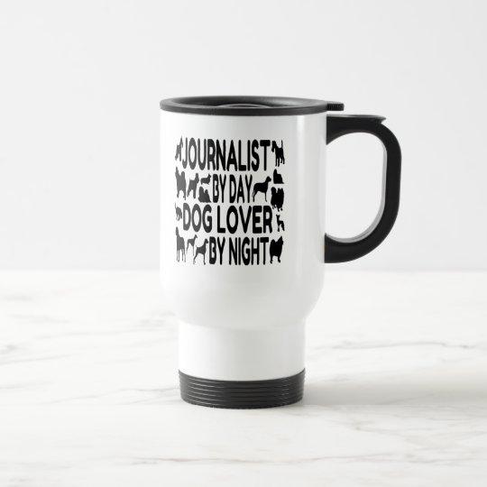 Dog Lover Journalist Travel Mug