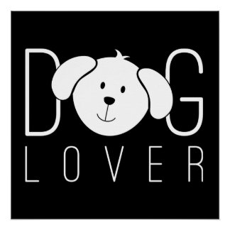 """""""Dog Lover"""" Perfect Poster"""