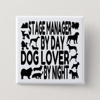 Dog Lover Stage Manager 15 Cm Square Badge