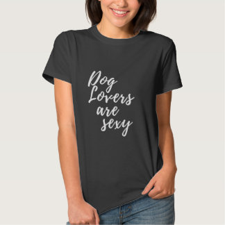 Dog Lovers plows Sexy t-shirt