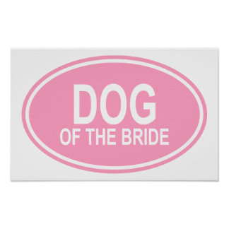 Dog of the Bride Wedding Oval Pink Posters
