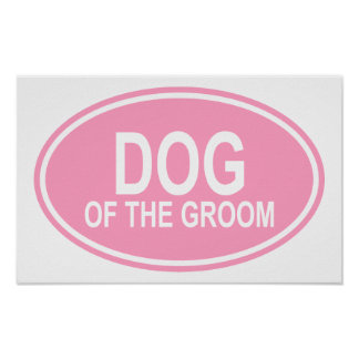 Dog of the Groom Wedding Oval Pink Poster