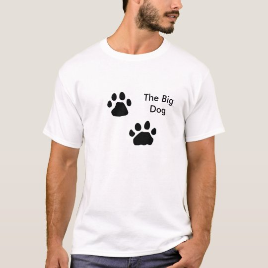 Dog Paws, The Big Dog T-Shirt