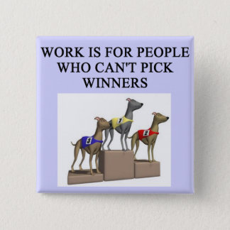 dog racing proverb 15 cm square badge
