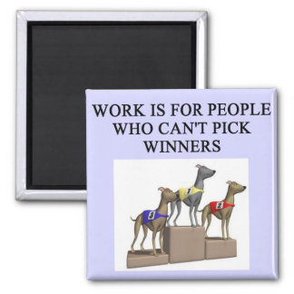 dog racing proverb fridge magnet