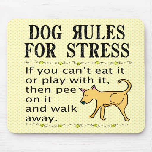 Dog Rules for Stress Mouse Pads