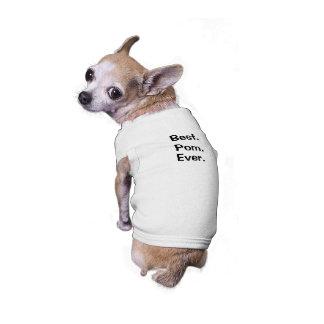 Dog Shirt - Best. Pom. Ever.