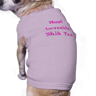Dog shirt...Most loveable Shih Tzu!