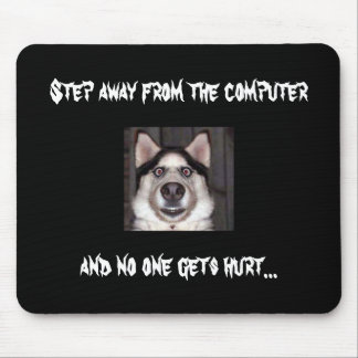 Dog Step away from the computer Mousepads
