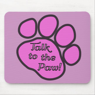 Dog Trails Talk to the Paw - Pink Black Mouse Pads