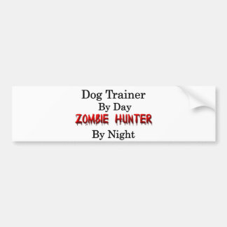 Dog Trainer/Zombie Hunter Car Bumper Sticker