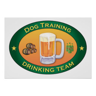 Dog Training Drinking Team Posters
