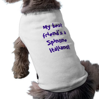 "Dog vest - ""My best friend's a Spinone Italiano!"". Shirt"