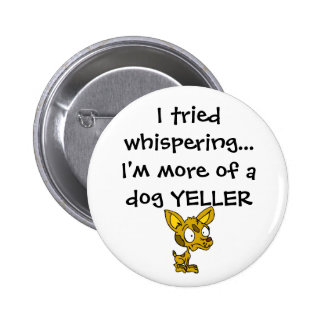 Dog Yeller 6 Cm Round Badge