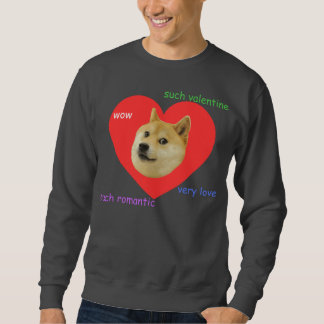 Doge Much Valentines Day Very Love Such Romantic Sweatshirt