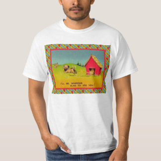 Dogon glad to see you t-shirt