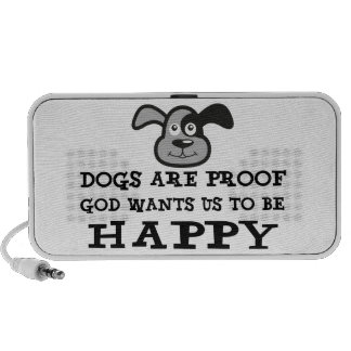 Dogs Are Proof God Wants Us To Be Happy iPod Speakers