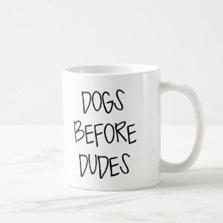 Dogs Before Dudes Coffee Mug