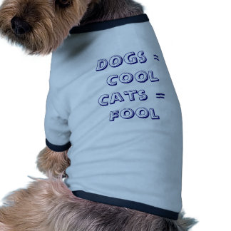 Dogs = cool  Cats = Fool Ringer Dog Shirt