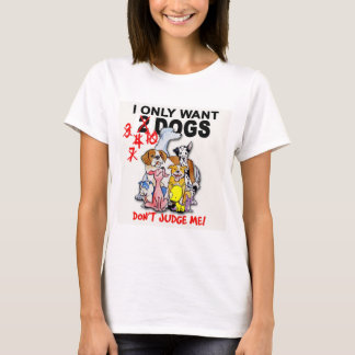 DOGS: don't judge me! t-shirt