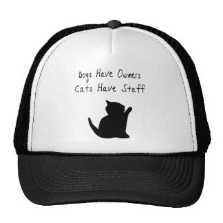 Dogs Have Owners, Cats Have Staff Cap