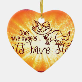 Dogs have owners cats have staff christmas tree ornaments