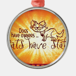 Dogs have owners cats have staff christmas ornaments