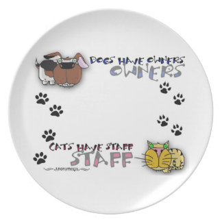Dogs Have Owners Cats Have Staff Dinner Plates