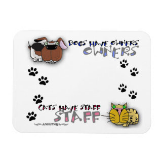 Dogs Have Owners Cats Have Staff Rectangular Photo Magnet