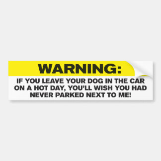Dogs in Hot Cars - Bumper Sticker