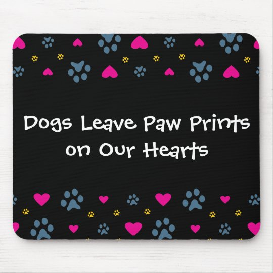 Dogs Leave Paw Prints on Our Hearts Mouse