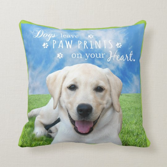 Dogs leave paw prints on your heart cushion
