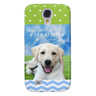 Dogs leave paw prints on your heart galaxy s4 case