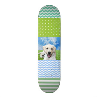 Dogs leave paw prints on your heart skateboard