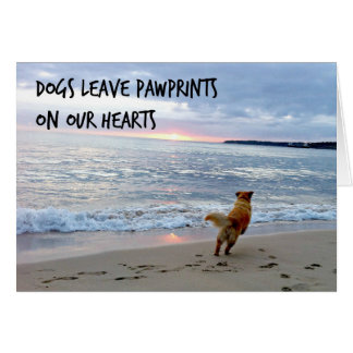 Dogs leave pawprints on our hearts! card