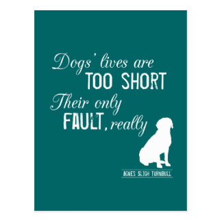 Dogs Lives are Too Short Their Only Fault Really Postcard