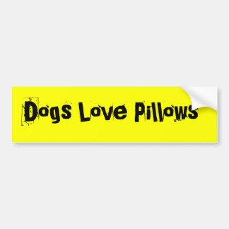 Dogs Love Pillows Bumper Sticker