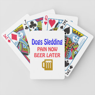 Dogs Sledding pain now beer later Bicycle Playing Cards