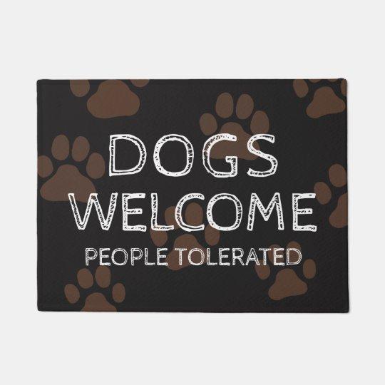 Dogs Welcome People Tolerated Custom Doormat